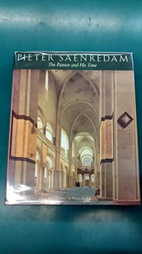 Pieter Saenredam: The Painter and His Time
