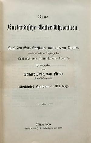 Neue Kurländische Güter-Chroniken. Kirchspiel Kandau, 1.+2. Abteilung (komplett). Nach ...