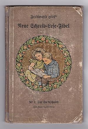 Ferdinand Hirt's Neue Schreib-Lese-Fibel. Nr.1: Für Stadtschulen (mit Buntdruckbildern).