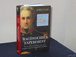 Maconochie's Experiment: How One Man's Extraordinary Vision Saved Transported Convicts from Degra...