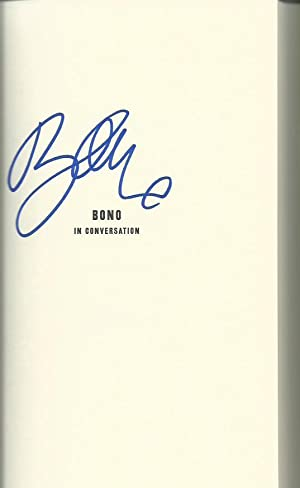 BONO IN CONVERSATION WITH MICHKA ASSAYAS ** Signed By Bono **: Bono (Foreword) and Michka Assayas