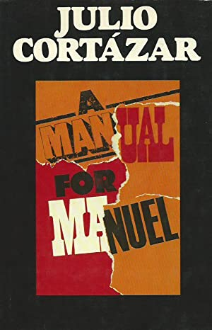 A MANUAL FOR MANUEL ** Signed First: Julio Cortazar