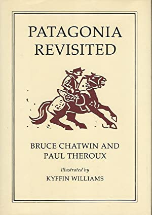PATAGONIA REVISITED ** Signed By Both Authors ** First Edition **: Bruce Chatwin and Paul Theroux