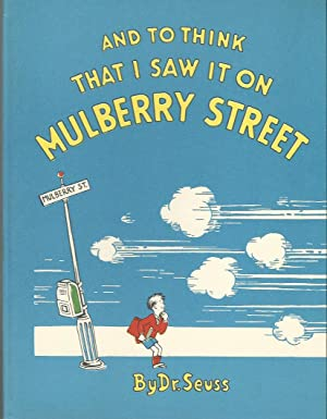 AND TO THINK I SAW IT ON MULBERRY STREET ** Signed Early Edition in Dust Jacket **: Dr. Seuss