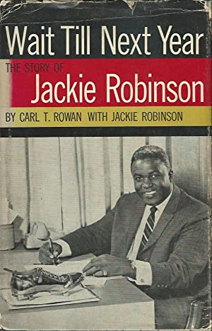 WAIT TILL NEXT YEAR ** First Edition SIGNED By Jackie Robinson **: Jackie Robinson and Carl T. ...