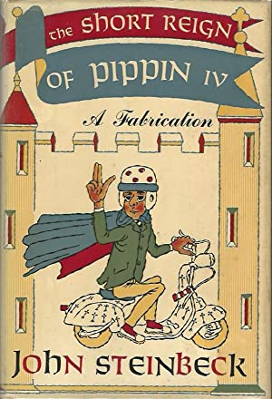THE SHORT REIGN OF PIPPIN IV **: John Steinbeck