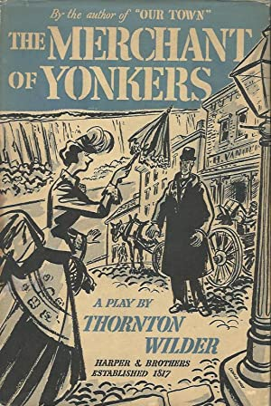 THE MERCHANT OF YONKERS ** Signed and: Thornton Wilder