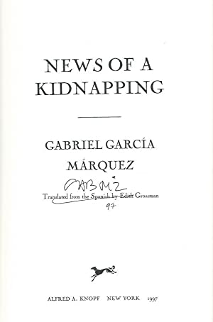 NEWS OF A KIDNAPPING ** Signed Uncorrected Proof **: Gabriel Garcia Marquez