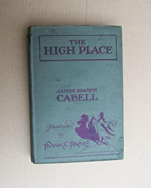 The Hign Place A Comedy of Disenchantment: Cabell, James Branch