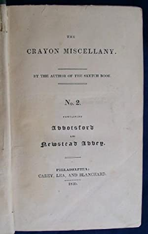 The Crayon Miscellany.No. 2. Containing: Abbotsford and Newstead Abbey.: irving, Washington