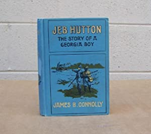 Jeb Hutton. The Story of a Georgia Boy: Connolly, James B.