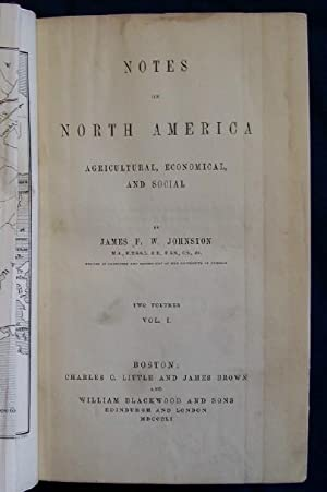 Notes On North America, Agricultural, Economical and Social.: Johnston, James F.W.