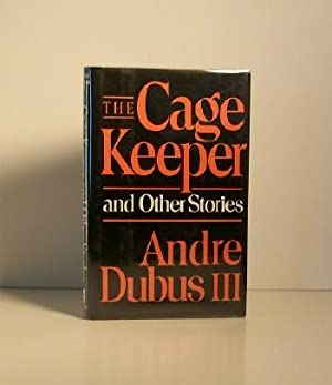 The Cage Keeper and Other Stories: Dubus, Andre III