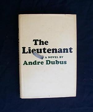 The Lieutenant: Dubus, Andre