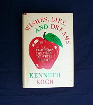 Wishes, Lies, and Dreams.: Koch, Kenneth