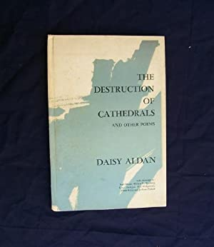 The Destruction of Cathedrals & Other poems.: Aldan, Daisy