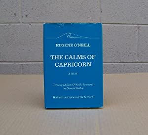 """The Calms of Capricorn. A Play Developed from O""""Neill's Scenario by Donald Gallup.: O,..."""