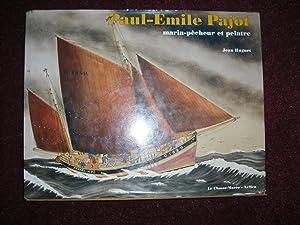 Paul-Emile Pajot (1873-1929). Marin-Pecheur et Peintre: Huguet, Jean