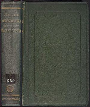 Selections From the Correspondence of the late Macvey Napier, Esq: Napier Macvey. Ed. By His Son ...