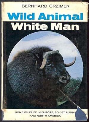 Wild Animal, White Man; Some Wildlife in: Grzimek, Bernhard