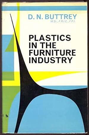Plastics in the Furniture Industry: Buttrey, D. N.