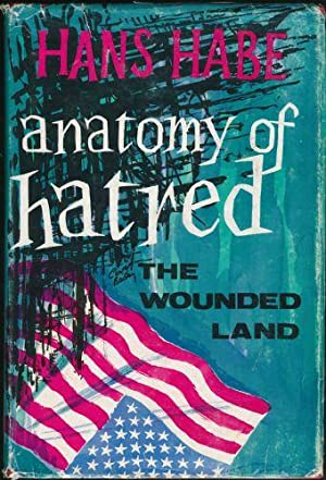 Anatomy of Hatred; The Wounded Land