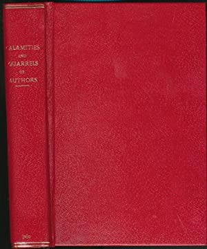 Calamaties and Quarrels of Authors.: Disraeli, Isaac (edited by His Son, The Earl of Beaconsfield)