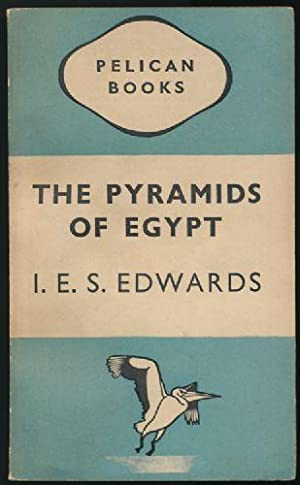 Pyramids of Egypt, The (Pelican Books): Edwards, I. E.
