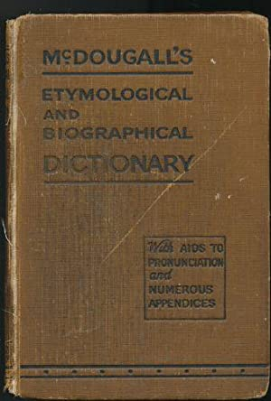 Mcdougall'S Etymological and Biographical Dictionary with Aids to Pronunciation and Numerous Appe...