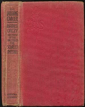 Laughing Cavalier, The: A Story of the Ancestor of the Scarlet Pimpernel: Orczy, Baroness