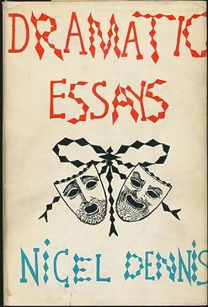 Dramatic Essays: Dennis, Nigel