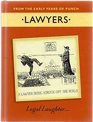 Lawyers; Legal Laughter. From the Early Years of Punch