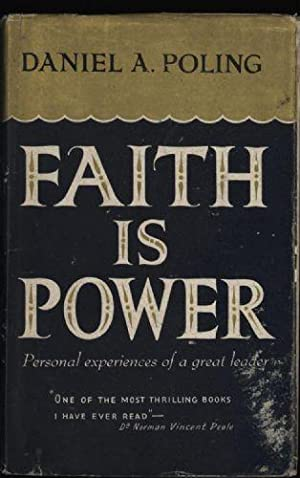 Faith is Power: Personal Experiences of a Great Leader