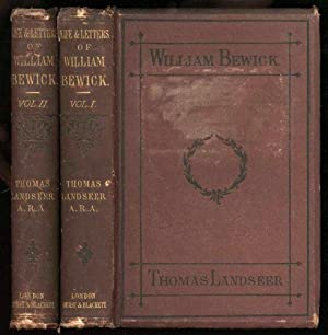 Life and Letters of William Bewick (Arist) [Complete in 2 Volumes]: Bewick, William (edited by ...
