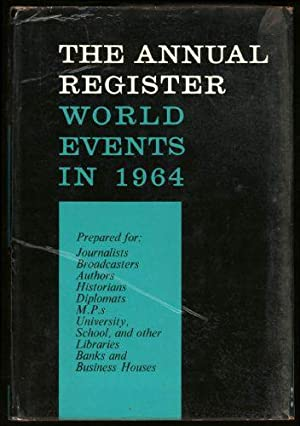 Annual Register, The. World Events in 1964: Macadam, Ivison (edited by)