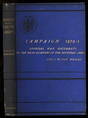 Campaign of 1870-1871, The; Operations of the South Army in January & February 1871. Compiled ...