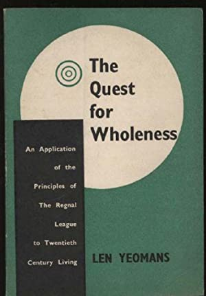 Quest for Wholeness, The: An application of the principles of the Regnal League to twentieth cent...