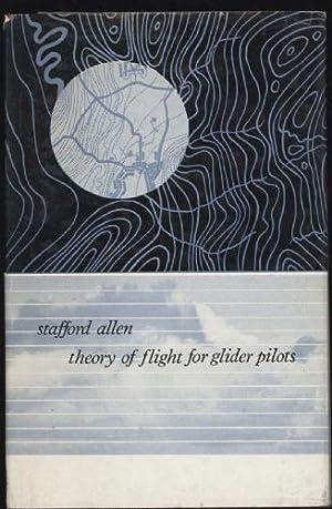 Theory of Flight for Glider Pilots: Allen, Raymond Claude Stafford