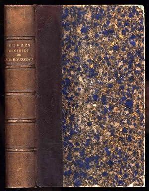 Oeuvres Choisies de J. B. Rousseau. Odes, Cantates, Epitres et Poesies Diverses.: Rousseau, J. B.