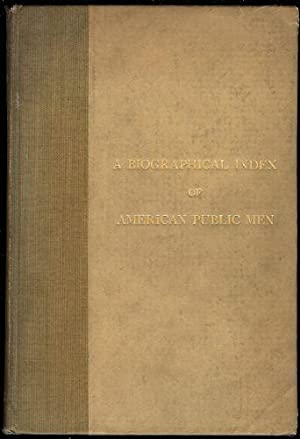 Biographical Index of American Public Men, A