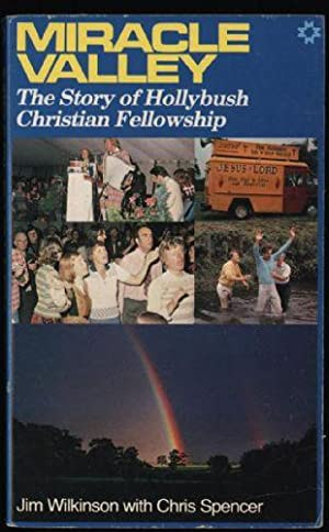 Miracle Valley: The Story of Hollybush Christian Fellowship