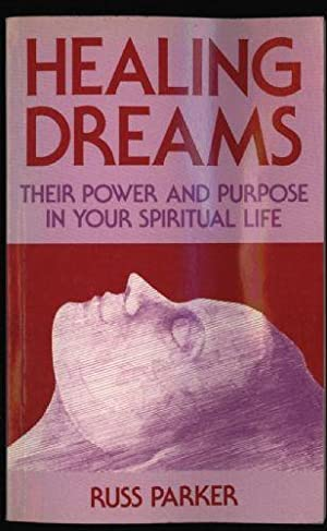 Healing Dreams : Their power and purpose in your spiritual life(Signed by Author )