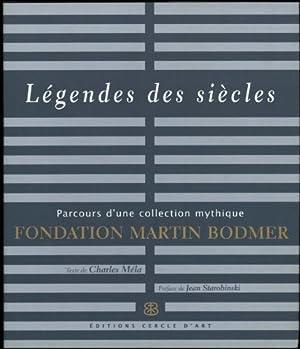 Legendes des Siecles; Parcours d'une Collection Mythique Fondation Martin Bodmer: Mela, ...