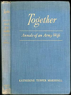 Together; Annals of an Army Wife: Marshall, Katherine Tupper