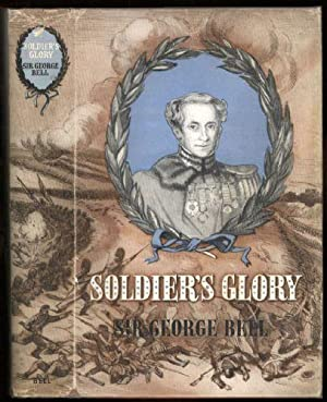 Soldier's Glory being 'Rough Notes of an: Bell, Major-General Sir
