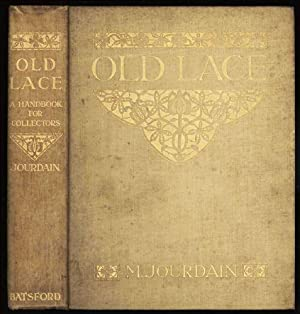 Old Lace; A Handbook for Collectors. An: Jourdain, M.