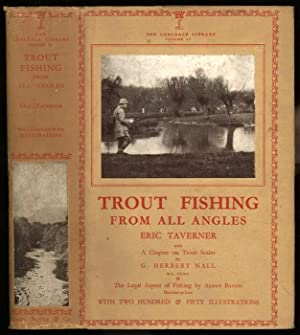 Trout Fishing from all Angles; A complete guide to modern methods. (Volume II in the Lonsdale ...