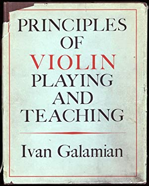 Principles of Violin Playing and Teaching: Galamian, Ivan