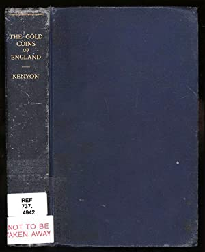 The Gold Coins of England, arranged and: Kenyon, Robert Lloyd