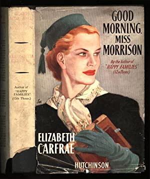 Good Morning, Miss Morrison: Carfrae, Elizabeth